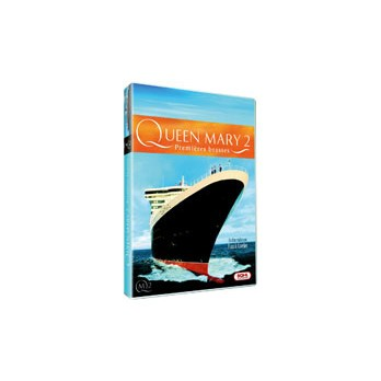 DVD - Queen Mary 2, Premières brasses